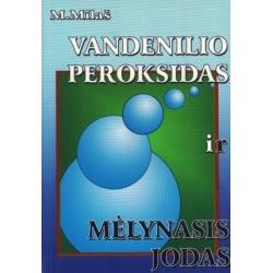 Knyga Vandenilio peroksidas ir mėlynasis jodas